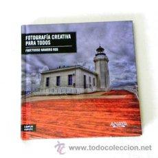 Libros de segunda mano: LIBRO FOTOGRAFÍA CREATIVA PARA TODOS - MANUAL GUÍA DIGITAL ARTÍSTICA TÉCNICA CONSEJO DISEÑO ARTE. Lote 29895406
