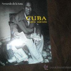 Libros de segunda mano: FERNANDO DE LA SOTA LIBRO CUBA OTRA MIRADA 2003 SPA 22X28 94 PAGINAS-FOTOS BLANCO Y NEGRO. Lote 24230423