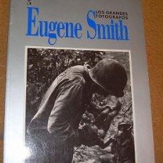 Libros de segunda mano: REVISTA LOS GRANDES FOTOGRAFOS - EUGENE SMITH - N 5 - ORBIS .FABRI. Lote 26554926