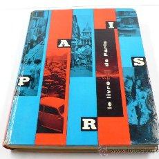 Libros de segunda mano: LE LIVRE DE PARIS. FOTOS: JANINE NIEPCE, TEXTE: GEORGES CHARENSOL. 1957, ARTS ET METHIERS.. Lote 25362715