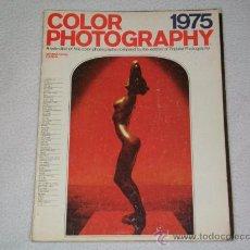 Libros de segunda mano: REVISTA FOTOGRAFÍA - COLOR PHOTOGRAPHY - INTERNATIONAL EDITION - AÑO 1975. Lote 27407189
