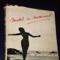 Libros de segunda mano: MODEL IN MOVEMENT (EN INGLÉS, 1959). . Lote 26144562