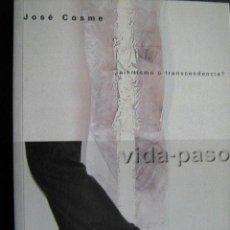 Libros de segunda mano: VIDA-PASO. COSME, JOSÉ. 2003. Lote 26658735