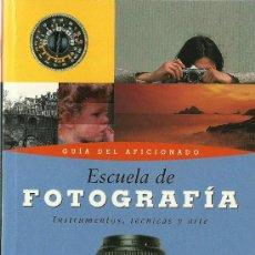Libros de segunda mano: ESCUELA DE FOTOGRAFÍA : INSTRUMENTOS, TÉCNICAS Y ARTE . Lote 27989460