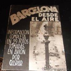 Libros de segunda mano: BARCELONA DESDE EL AIRE. INFORMACIÓN COMPLETA EN 29 FOTOS TOMADAS EN AVIÓN POR GASPAR. . Lote 28120451