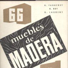 Libros de segunda mano: FAGUERET, ROY Y LAURENT. 66 MUEBLES DE MADERA PARA DESPACHOS, CUARTOS DE TRABAJO, JARDÍN... 1958,. Lote 29417763
