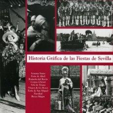 Libros de segunda mano: HISTORIA GRAFICA DE LAS FIESTAS DE SEVILLA. Lote 30115498