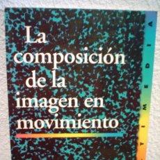 Libros de segunda mano: LA COMPOSICION DE LA IMAGEN EN MOVIMIENTO.. Lote 95120582