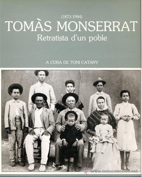 TOMÀS MONSERRAT – RETRATISTA D'UN POBLE. (CATALÁN) (Libros de Segunda Mano - Bellas artes, ocio y coleccionismo - Diseño y Fotografía)