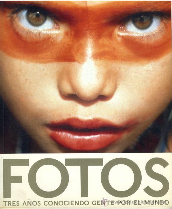 FOTOS TRES AÑOS CONOCIENDO GENTE POR EL MUNDO (Libros de Segunda Mano - Bellas artes, ocio y coleccionismo - Diseño y Fotografía)