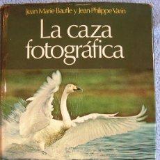 Libros de segunda mano: LA CAZA FOTOGRAFICA. J.M. BAUFLE Y J.P. VARIN. MUY ILUSTRADO. EDIT. PARRAMON, 1979.. Lote 30564326