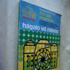 Libros de segunda mano: FOTO CINE PROYECTORES-MANUAL PRACTICO-HAGALO UD. MISMO-ARTE-MUY ILUSTRADO EN COLOR-1977-RARISIMO.. Lote 30612432