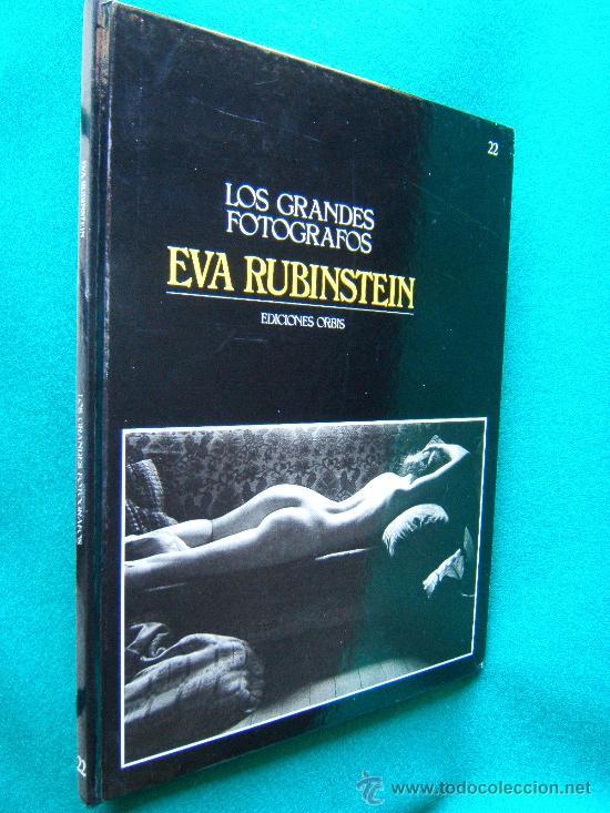 EVA RUBINSTEIN - COLECCION LOS GRANDES FOTOGRAFOS Nº 22 - EDICIONES ORBIS -  1984 - 1ª EDICION