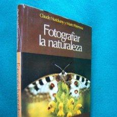 Libros de segunda mano: FOTOGRAFIAR LA NATURALEZA - UN CLASICO -NURIDSANY Y PERENNOU -PARRAMON- 1979 - 1ª EDICION - RARISIMO. Lote 30820715