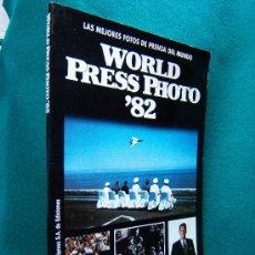 Libros de segunda mano: WORLD PRESS PHOTO '82. LAS MEJORES FOTOS DE PRENSA DEL MUNDO -TECHNIPRESS- 1982 - 1ª EDICION ESPAÑOL. Lote 30831609