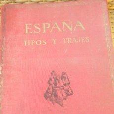 Libros de segunda mano: ESPAÑA TIPOS Y TRAJES POR JOSE ORTIZ ECHAGUE. Lote 31031093