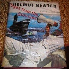 Libros de segunda mano: HEMUT NEWTON: PAGES FROM THE GLOSSIES - DESCATALOGADO- - LIBRO DE COLECCIÓN.. Lote 31854750