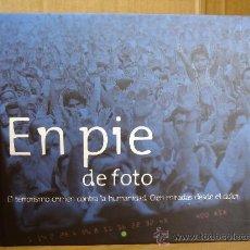 Libros de segunda mano: LIBRO FOTOGRAFIA - EN PIE DE FOTO - CIEN MIRADAS DESDE EL DOLOR - F. MIGUEL A. BLANCO 2004. Lote 31961282