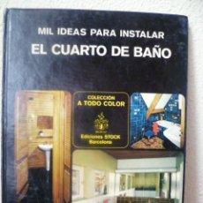 Libros de segunda mano: MIL IDEAS PARA INSTALAR EL CUARTO DE BAÑO / 1978 (VER FOTOS). Lote 32102943