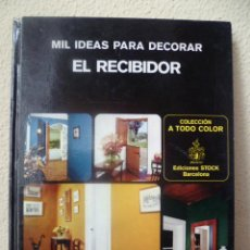 Libros de segunda mano: MIL IDEAS PARA DECORAR EL RECIBIDOR / 1978 (VER FOTOS). Lote 32103018