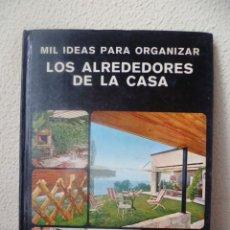 Libros de segunda mano: MIL IDEAS PARA ORGANIZAR LOS ALREDEDORES DE LA CASA / 1978 (VER FOTOS). Lote 32103055