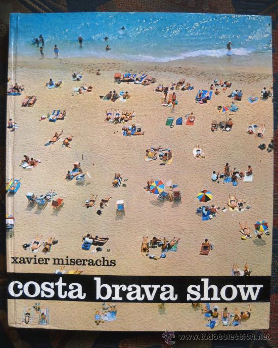 COSTA BRAVA SHOW - XAVIER MISERACHS - ED. KAIRÓS, 1966 (Libros de Segunda Mano - Bellas artes, ocio y coleccionismo - Diseño y Fotografía)