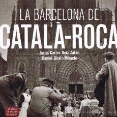 Libros de segunda mano: LA BARCELONA DE CATALÀ - ROCA - 2008 LA MAGRANA. Lote 32820818