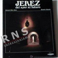 Libros de segunda mano: JEREZ DEL AYER AL FUTURO - RAMÓN MASATS - FOTOGRAFÍAS FOTOGRAFÍA ARTE - ANDALUCÍA FOTOS - LIBRO. Lote 33417779