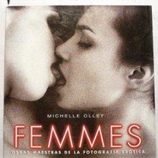 Libros de segunda mano - FEMMES - OBRAS MAESTRAS DE LA FOTOGRAFÍA ERÓTICA - MICHELLE OLLEY - EDITORIAL LIBSA - - 33529342