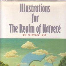 Libros de segunda mano: ILLUSTRATIONS FOR THE REALM OF NAÏVETE ( LIBRO DE DISEÑO EDICION EN JAPONES ). Lote 33543001