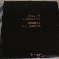 Libros de segunda mano: NATIONAL GEOGRAPHIC - ROSTROS DEL MUNDO.. Lote 145948110