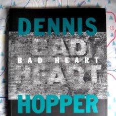 Libros de segunda mano: DENNIS HOPPER - BAD HEART. Lote 33661275