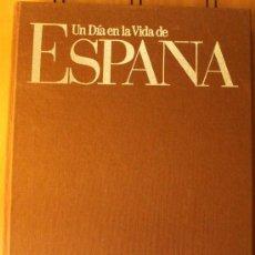 Libros de segunda mano: UN DÍA EN LA VIDA DE ESPAÑA – EDITORIAL PLANETA 1987 CON LA COLABORACION DE CAMPSA. Lote 34029556