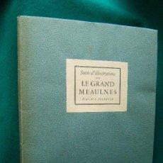 Libros de segunda mano: SUITE D'ILLUSTRATIONS POUR LE GRAND MEAULNES D'ALAIN FOURNIER - 18 LAMINAS - 1946 ? - 1ª TIRADA. Lote 34466815