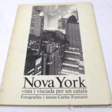 Libros de segunda mano: NOVA YORK, CARLES FONTSERÉ. CATÁLOGO AÑO 1983, GENERALITAT DE CATALUNYA. 29X21 CM.. Lote 35089352