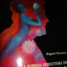 Libros de segunda mano: A LA SOMBRA SEDUCTORA DE JOSEP PLA, EUGENI FORCANO, EDS. POLÍGRAFA, 1997 BARCELONA. Lote 35493638