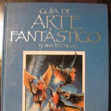 Libros de segunda mano - GUIA DEL ARTE FANTASTICO Y SUS TECNICAS - 50063757