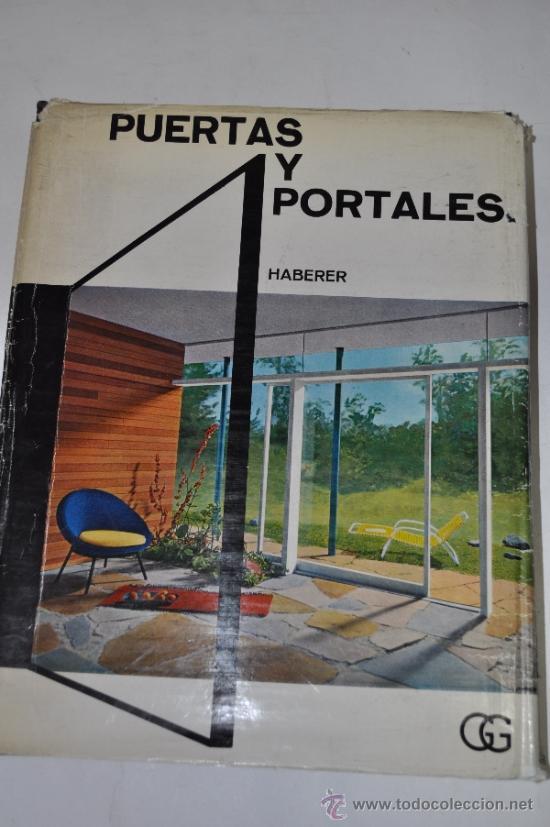 PUERTAS Y PORTALES. ALBERT HABERER RM60882 (Libros de Segunda Mano - Bellas artes, ocio y coleccionismo - Diseño y Fotografía)