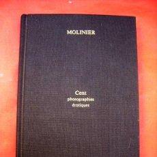 Libros de segunda mano: MOLINIER - CENT PHOTOGRAPHIES ÉROTIQUES - 1ª EDICIÓN 1979. Lote 36269251