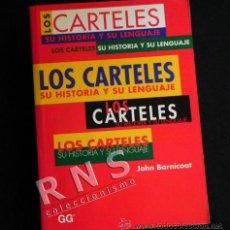 Libros de segunda mano: LIBRO LOS CARTELES SU HISTORIA Y LENGUAJE ARTE CARTELISMO GUÍA CARTEL PÓSTER EVOLUCIÓN G GILI CT. Lote 24389052