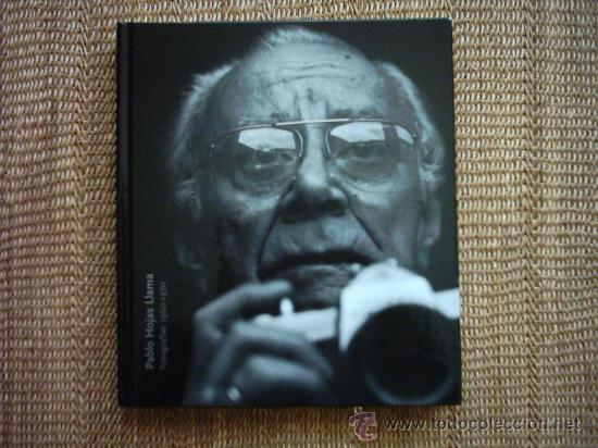 PABLO HOJAS LLAMA (1914-1991). FOTOGRAFÍAS 1960-1970. (Libros de Segunda Mano - Bellas artes, ocio y coleccionismo - Diseño y Fotografía)