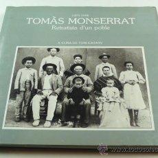 Libros de segunda mano: TOMÁS MONTSERRAT (1873-1944) RETRATISTA DÚN POBLE, TONI CATANY. 29X29 CM.. Lote 37359091