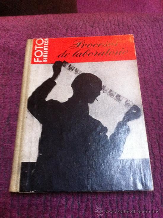 FOTO BIBLIOTECA. PROCESOS DE LABORATORIO (Libros de Segunda Mano - Bellas artes, ocio y coleccionismo - Diseño y Fotografía)