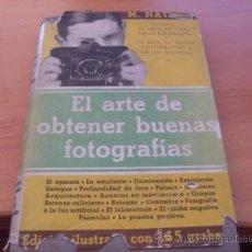 Libros de segunda mano: EL ARTE DE OBTENER BUENAS FOTOGRAFIAS (MARCEL NATKIN) SEGUNDA EDICION 1942(LE6). Lote 38823799