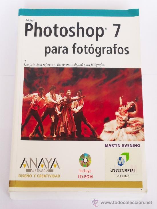 PHOTOSHOP 7 PARA FOTOGRAFOS (MARTIN EVENING) (Libros de Segunda Mano - Bellas artes, ocio y coleccionismo - Diseño y Fotografía)