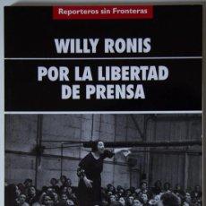 Libros de segunda mano: WILLY RONIS - POR LA LIBERTAD DE PRENSA - REPORTEROS SIN FRONTERAS 2001. Lote 38966303