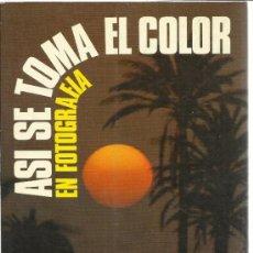 Libros de segunda mano: ASÍ SE TOMA EL COLOR EN LA FOTOGRAFÍA. JERRY YULSMAN. EDT. DAYMON. BARCELONA. 1981. Lote 39200934
