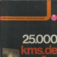 Libros de segunda mano: 25.000 KMS. DE RALLYE FOTOGRÁFICO. JORGE OLAVARRIETA. EDITORIAL H + B. BARCELONA. 1974. Lote 39365619