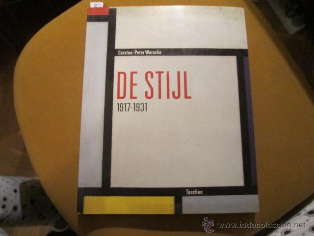 DE STIJL 1917-1931- CARTEN-PETER WARNCKE. ED BENEDIKT TASCHEN (1993) 216 PAGS 30 X 24 CMS (Libros de Segunda Mano - Bellas artes, ocio y coleccionismo - Diseño y Fotografía)