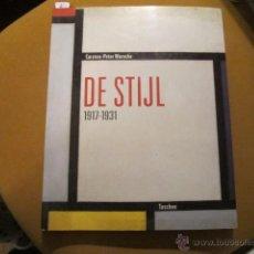 Libros de segunda mano: DE STIJL 1917-1931- CARTEN-PETER WARNCKE. ED BENEDIKT TASCHEN (1993) 216 PAGS 30 X 24 CMS. Lote 39382818